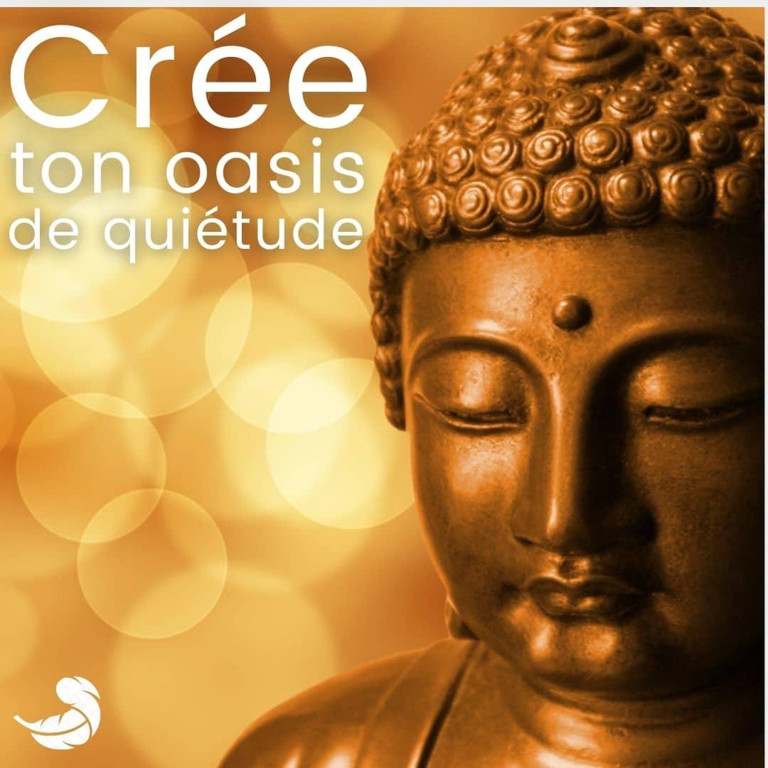 Oasis de quiétude - Crée ton oasis de quiétude - zen - détente - harmonie